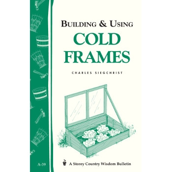 'Building & Using Cold Frames' by Charles Siegchrist