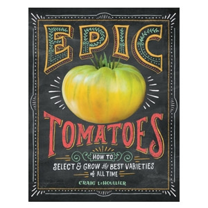 Epic Tomatoes Book by Craig LeHoullier