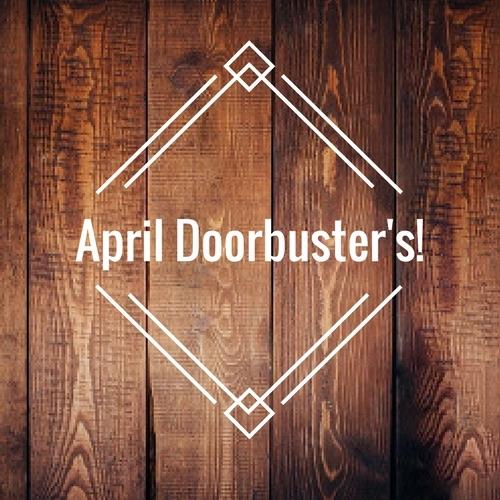 April Doorbuster's!
