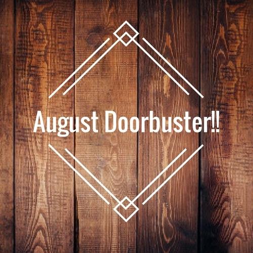 August Doorbuster!