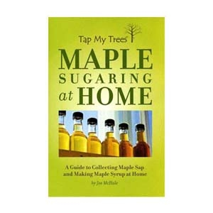 Tap My Trees Maple Sugaring at Home Cookbook
