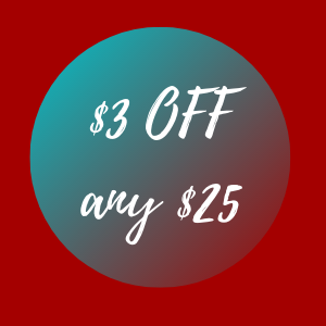 $3.00 Off Any Purchases $25.00 or More!