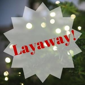 Layaway For Christmas!