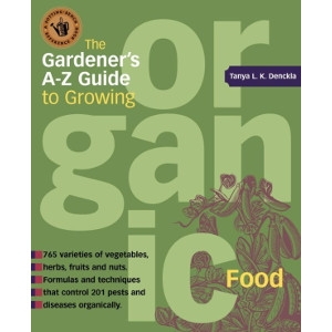 The Gardener's A-Z Guide to Growing Organic Food Book